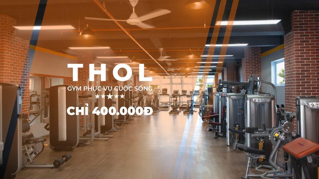 THOL - Gym phục vụ cuộc sống