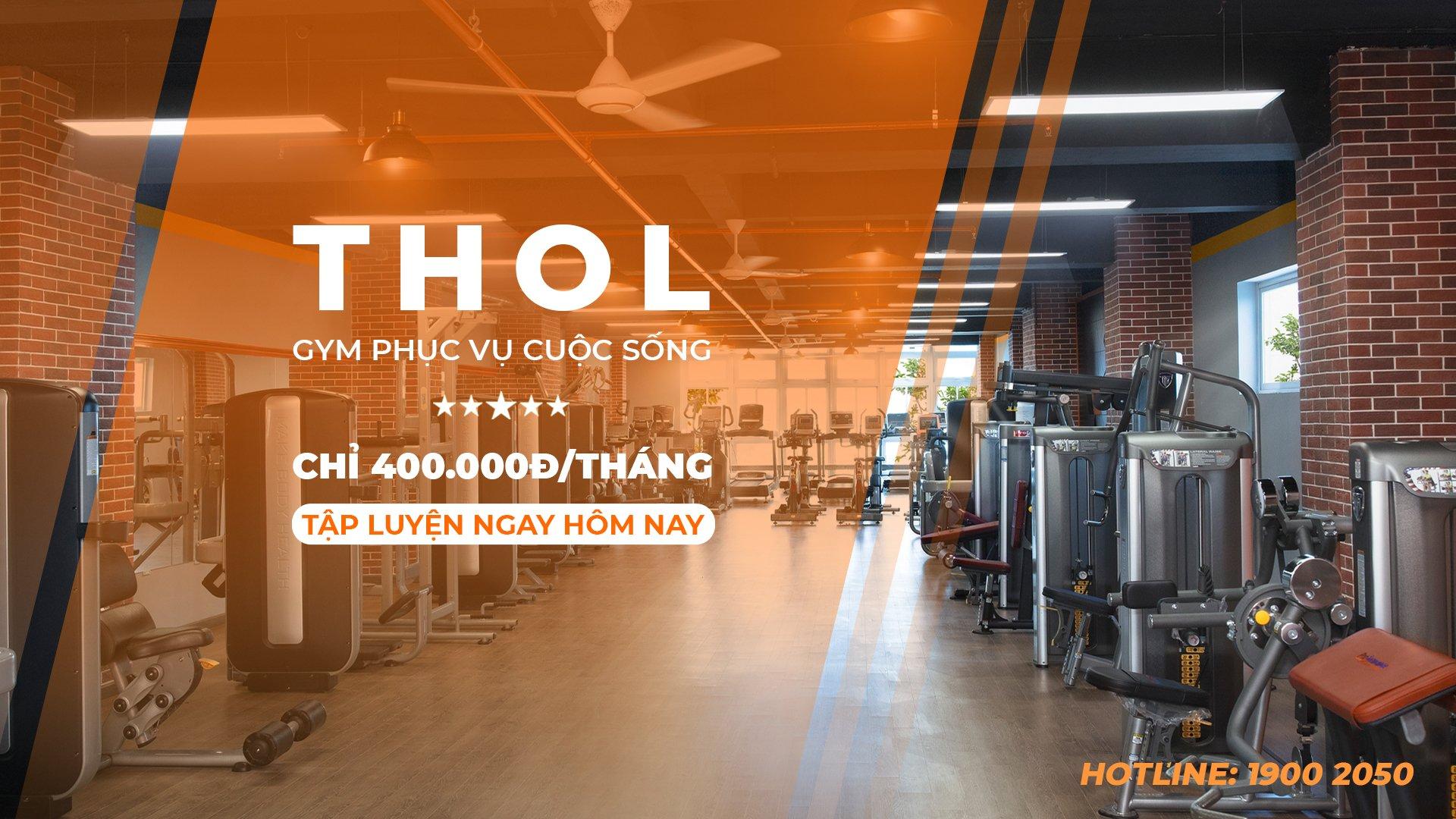 THOL Gym Center - Nơi sự tập luyện được thăng hoa