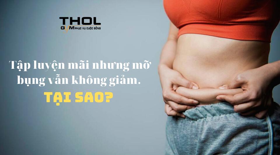 Tập luyện mãi nhưng mỡ bụng không giảm. Tại sao?