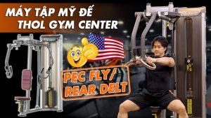 Hướng dẫn sử dụng máy tập Pec Fly/Rear Delt tại THOL GYM CENTER