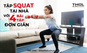 Tập Squat tại nhà với 4 bài tập đơn giản