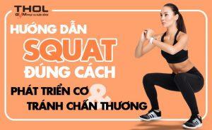 Hướng dẫn Squat đúng cách để phát triển cơ và tránh chấn thương