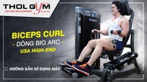 Bio Arc Biceps Curl và hướng dẫn sử dụng thiết bị