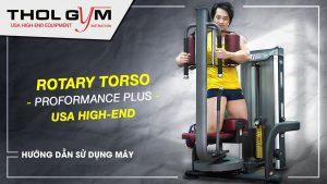 Rotary Torso, máy tập chuyên sâu dành cho cơ liên sườn và bụng