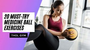 must-try medicine ball exercises