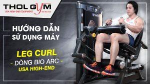 Bio Arc Leg Curl và hướng dẫn sử dụng thiết bị