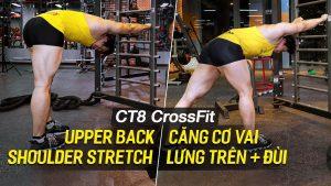 Upper Back/Shoulder Stretch, căng dãn cơ lưng, vai trên máy tập CT8