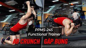 AB Crunch - Cách gập bụng trên máy Functional Trainer (PPMS-245)