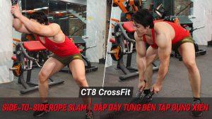 Side To Side Rope Slam - Bài tập với dây thừng luyện thể lực và bụng xiên