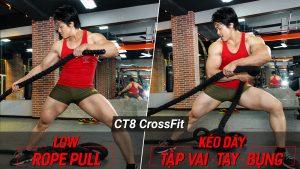 Low Rope Pull - Tập kéo dây thừng rèn vai, bụng và thể lực bền bỉ với CT8