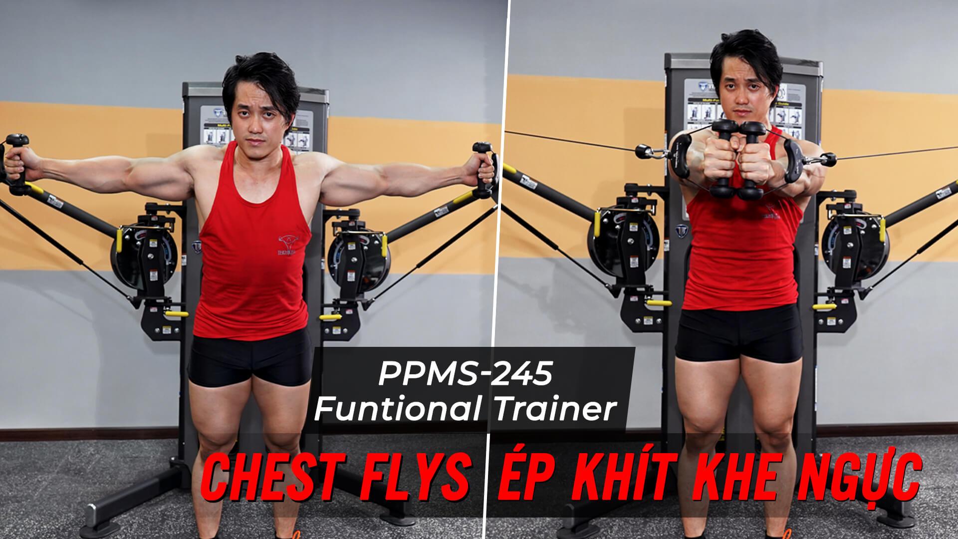 Chest Fly - Hướng dẫn tập ép ngực với Functional Trainer (PPMS-245)