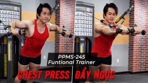 Chest Press - Hướng dẫn tập đẩy ngực với Functional Trainer (PPMS-245)