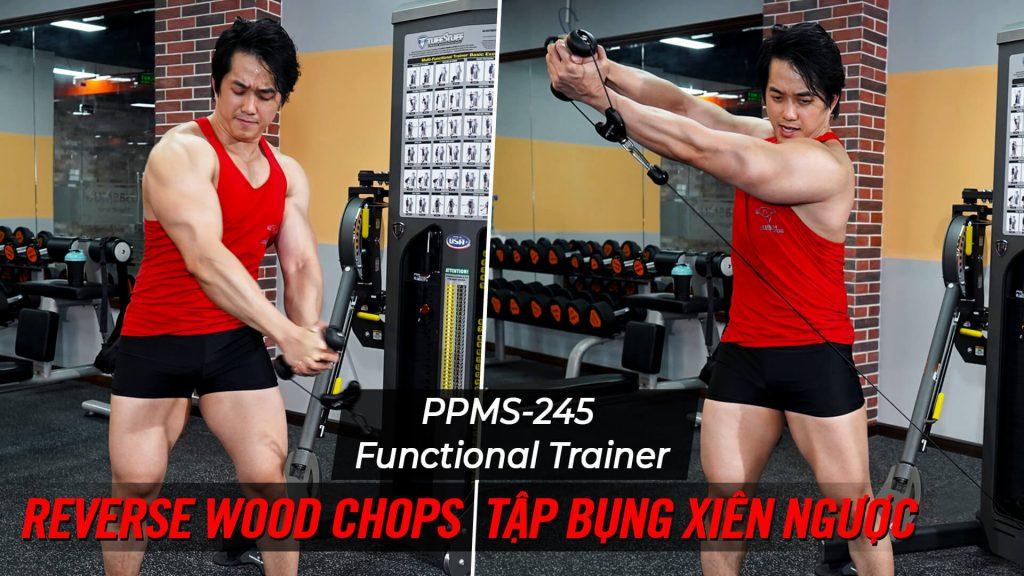 Reverse Wood Chops - Bài tập cắt nét cơ liên sườn với Functional Trainer
