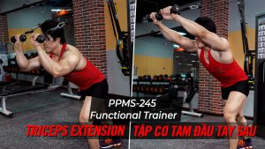 Triceps Extension - Cách tập tay sau với Functional Trainer (PPMS-245)