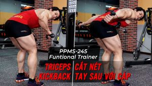 Triceps Kickback - Hướng dẫn tập cắt nét tay sau trên Functional Trainer