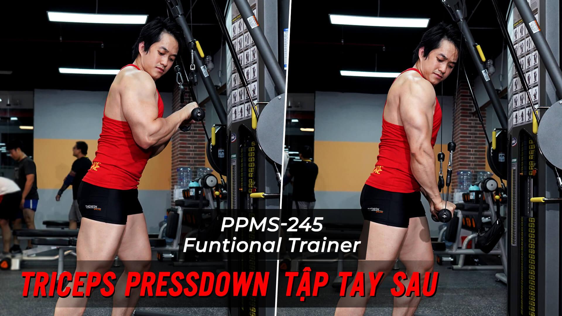 Triceps Pressdown - Bài tập giúp phát triển tay sau với Functional Trainer