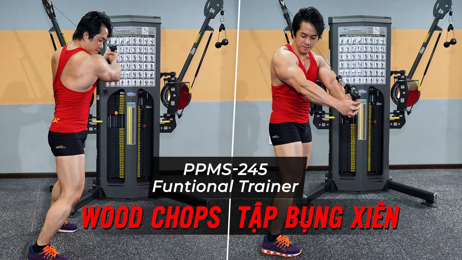 Wood Chops - Cách tập bụng xiên sexy với Functional Trainer (PPMS-245)