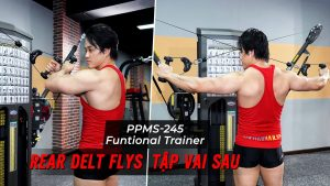 Rear Delt Flys - Hướng dẫn tập vai sau với Functional Trainer (PPMS-245)