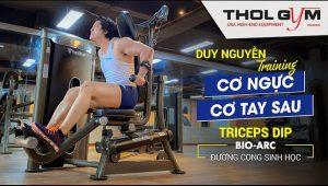 Duy Nguyễn Hướng Dẫn Tập Ngực Và Tay Sau Trên Máy BA Triceps Dip