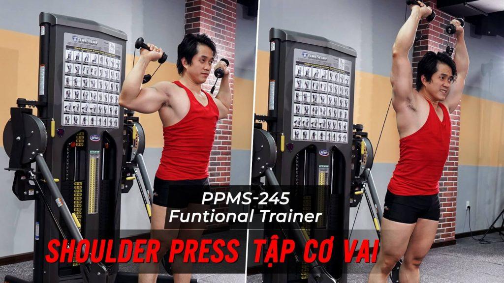 Shoulder Press - Tập đẩy vai với cáp trên Functional Trainer (PPMS-245)