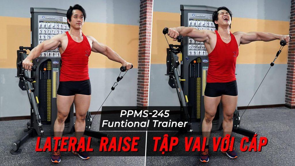 Lateral Raise - Hướng dẫn tập vai trên máy Functional Trainer (PPMS-245)